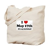 I Love May 17th (my birthday) Tote Bag