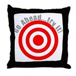 Hit Me! I Dare Ya! Throw Pillow