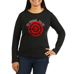 Hit Me! I Dare Ya! Women's Long Sleeve Dark T-Shir