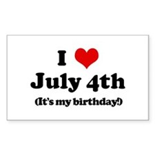 I Love July 4th (my birthday) Sticker (Rectangular