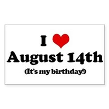 I Love August 14th (my birthd Sticker (Rectangular