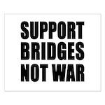 Support Bridges Not WAR Small Poster