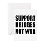 Support Bridges Not WAR Greeting Cards (Pk of 10)