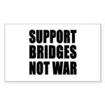 Support Bridges Not WAR Rectangle Sticker