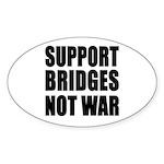 Support Bridges Not WAR Oval Sticker