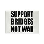 Support Bridges Not WAR Rectangle Magnet
