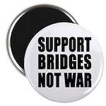 Support Bridges Not WAR Magnet