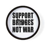 Support Bridges Not WAR Wall Clock