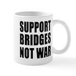 Support Bridges Not WAR Mug