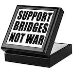Support Bridges Not WAR Keepsake Box