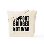 Support Bridges Not WAR Tote Bag