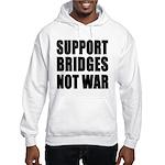 Support Bridges Not WAR Hooded Sweatshirt