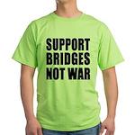 Support Bridges Not WAR Green T-Shirt