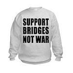 Support Bridges Not WAR Kids Sweatshirt