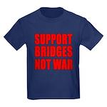 Support Bridges Not WAR Kids Dark T-Shirt
