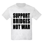 Support Bridges Not WAR Kids Light T-Shirt