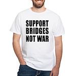 Support Bridges Not WAR White T-Shirt