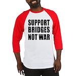 Support Bridges Not WAR Baseball Jersey