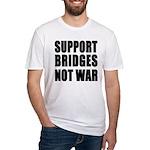 Support Bridges Not WAR Fitted T-Shirt