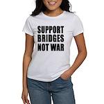 Support Bridges Not WAR Women's T-Shirt