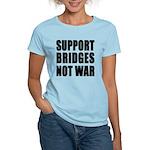 Support Bridges Not WAR Women's Light T-Shirt