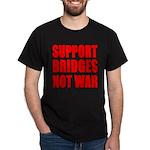 Support Bridges Not WAR Dark T-Shirt