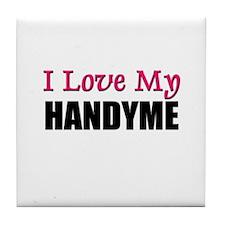 I Love My HANDYME Tile Coaster