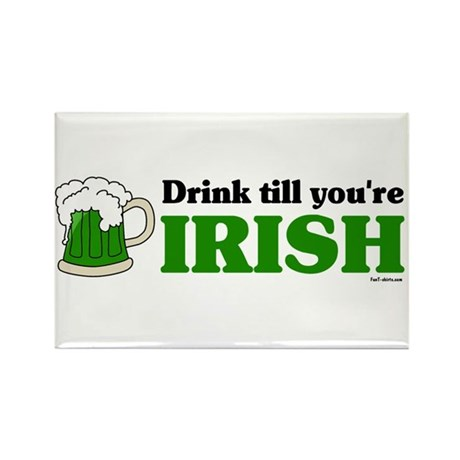 Drink till you're Irish Rectangle Magnet