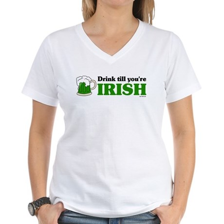Drink till you're Irish Women's V-Neck T-Shirt