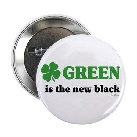 "Green is the new black 2.25"" Button (10 pack)"