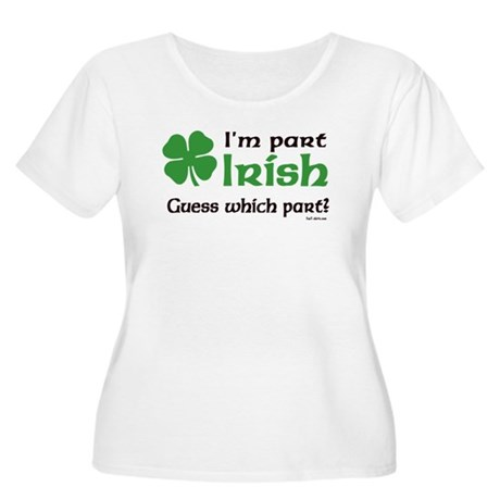 I'm Part Irish Women's Plus Size Scoop Neck T-Shir