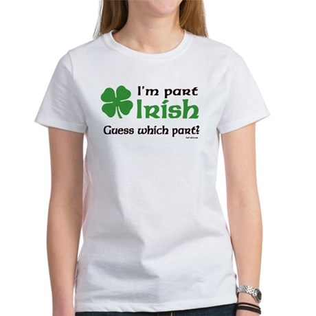 I'm Part Irish Women's T-Shirt
