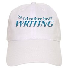 I'd rather be writing... Baseball Cap
