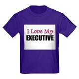 I Love My EXECUTIVE T