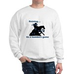 Reining is a numbers game Sweatshirt
