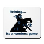 Reining is a numbers game Mousepad