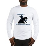 Reining is a numbers game Long Sleeve T-Shirt