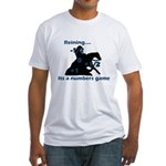 Reining is a numbers game Fitted T-Shirt