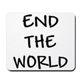 END THE WORLD Mousepad