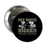 My Nuts Are Bigger Than Yours Button