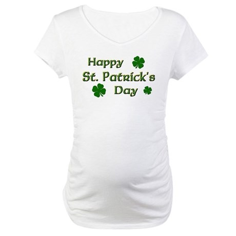 Happy St. Patrick's Day Maternity T-Shirt