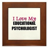 I Love My EDUCATIONAL PSYCHOLOGIST Framed Tile