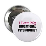 "I Love My EDUCATIONAL PSYCHOLOGIST 2.25"" Button (1"