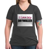 I Love My DRYWALLER Shirt