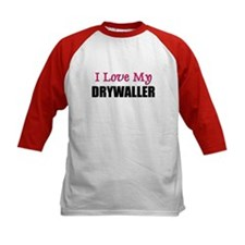 I Love My DRYWALLER Tee