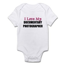 I Love My DOCUMENTARY PHOTOGRAPHER Infant Bodysuit