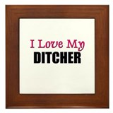 I Love My DITCHER Framed Tile