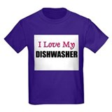 I Love My DISHWASHER T