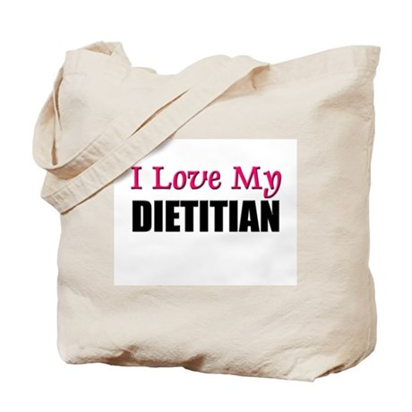 I Love My DIETITIAN Tote Bag