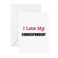 I Love My CORRESPONDENT Greeting Cards (Pk of 10)